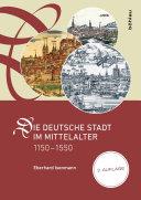 Die deutsche Stadt im Mittelalter, 1150-1550