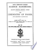 The Chemistry of Foods  Milk  butter  cheese  cereal foods  prepared starches  etc Book