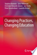 Changing Practices  Changing Education