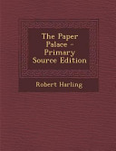 The Paper Palace   Primary Source Edition