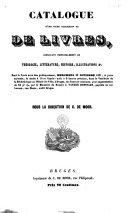 Catalogue d'une riche collection de de [sic] livres, consistant principalement en théologie, littérature, histoire, illustrations ...