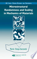 Microstructural Randomness and Scaling in Mechanics of Materials Book