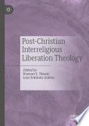 Post Christian Interreligious Liberation Theology