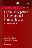 Victim Participation in International Criminal Justice