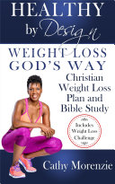 Healthy by Design: Weight Loss, God's Way