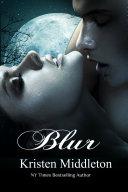 Blur Night Roamers A Steamy Vampire Romance Thriller