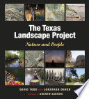 The Texas Landscape Project  : Nature and People