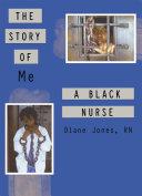 The Story of Me a Black Nurse