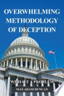 Overwhelming Methodology of Deception