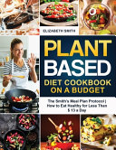 Plant Based Diet Cookbook on a Budget