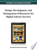 Design Development And Management Of Resources For Digital Library Services Book PDF