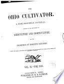 The Ohio Cultivator   A Semi Monthly Journal  Devoted to the Improvement of Agriculture and Horticulture and the Promotion of Domestic Industry  Vol  II for 1846