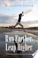 Run Farther  Leap Higher