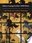 Where Courage Is Like A Wild Horse