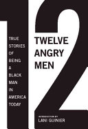 link to 12 angry men : true stories of being a black man in America today in the TCC library catalog