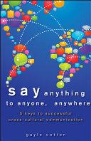 Say Anything to Anyone, Anywhere