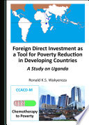 Foreign Direct Investment As A Tool For Poverty Reduction In Developing Countries