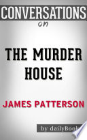 The Murder House: A Novel By James Patterson | Conversation Starters