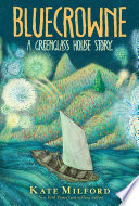 Bluecrowne : a Greenglass House story