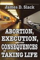 Abortion, Execution and the Consequences of Taking Life Pdf/ePub eBook
