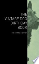 The Vintage Dog Birthday Book - The Scottish Terrier