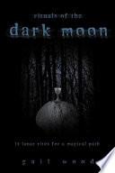 Rituals of the Dark Moon