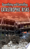 Quantifying and Controlling Catastrophic Risks Book