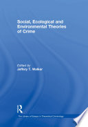 Social  Ecological and Environmental Theories of Crime