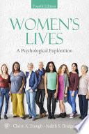 """""""Women's Lives: A Psychological Exploration, Fourth Edition"""" by Claire A. Etaugh, Judith S. Bridges"""