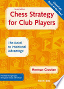 """Chess Strategy for Club Players: The Road to Positional Advantage"" by Herman Grooten"