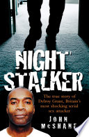 The Night Stalker   The True Story of Delroy Grant  Britain s Most Shocking Serial Sex Attacker Book