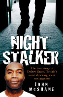 The Night Stalker - The True Story of Delroy Grant, Britain's Most Shocking Serial Sex Attacker Pdf/ePub eBook