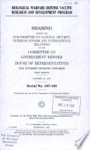 BIOLOGICAL WARFARE DEFENSE VACCINE RESEARCH AND DEVELOPMENT PROGRAM    HEARING    COMMITTEE ON GOVERNMENT REFORM  HOUSE OF REPRESENTATIVES