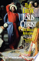 The Life Of Jesus Christ And Biblical Revelations Volume 2