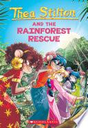 The Rainforest Rescue  Thea Stilton  32