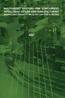 Multi Agent Systems for Concurrent Intelligent Design and Manufacturing