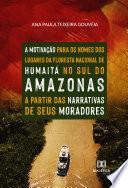 A motivação para os nomes dos lugares da Floresta Nacional de Humaitá, no sul do Amazonas