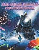 The Polar Express Coloring Book Book PDF