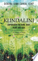 Kundalini Empowering the Mind, Body, Heart and Soul