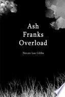 Ash Franks Overload