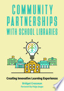 Community Partnerships with School Libraries  Creating Innovative Learning Experiences
