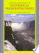 Historical Biogeography Of Neotropical Freshwater Fishes Book PDF