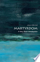 Martyrdom A Very Short Introduction
