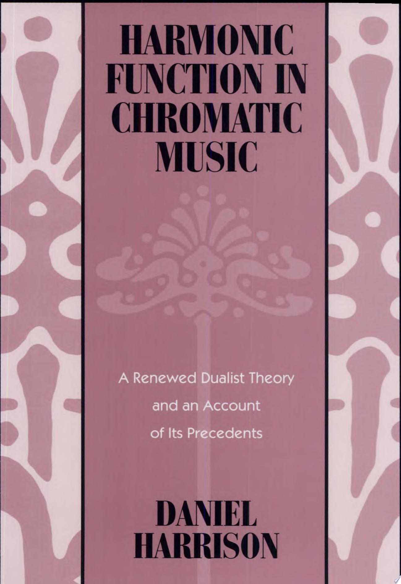 Harmonic Function in Chromatic Music