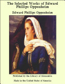 Pdf The Selected Works of Edward Phillips Oppenheim