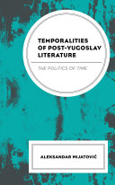 Temporalities of Post Yugoslav Literature