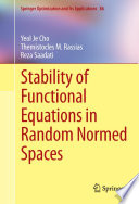 Stability Of Functional Equations In Random Normed Spaces Book PDF
