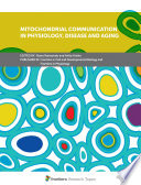 Mitochondrial Communication in Physiology  Disease and Aging Book