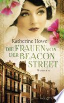 Die Frauen von der Beacon Street  : Roman