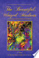 The Beautiful  Winged Madness Book